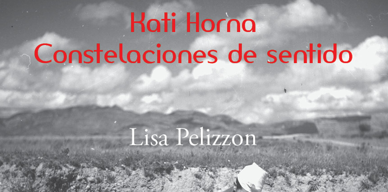 Presentación del libro Kati Horna: Constelaciones de sentido, de Lisa Pelizzon (Editorial Sans Soleil)
